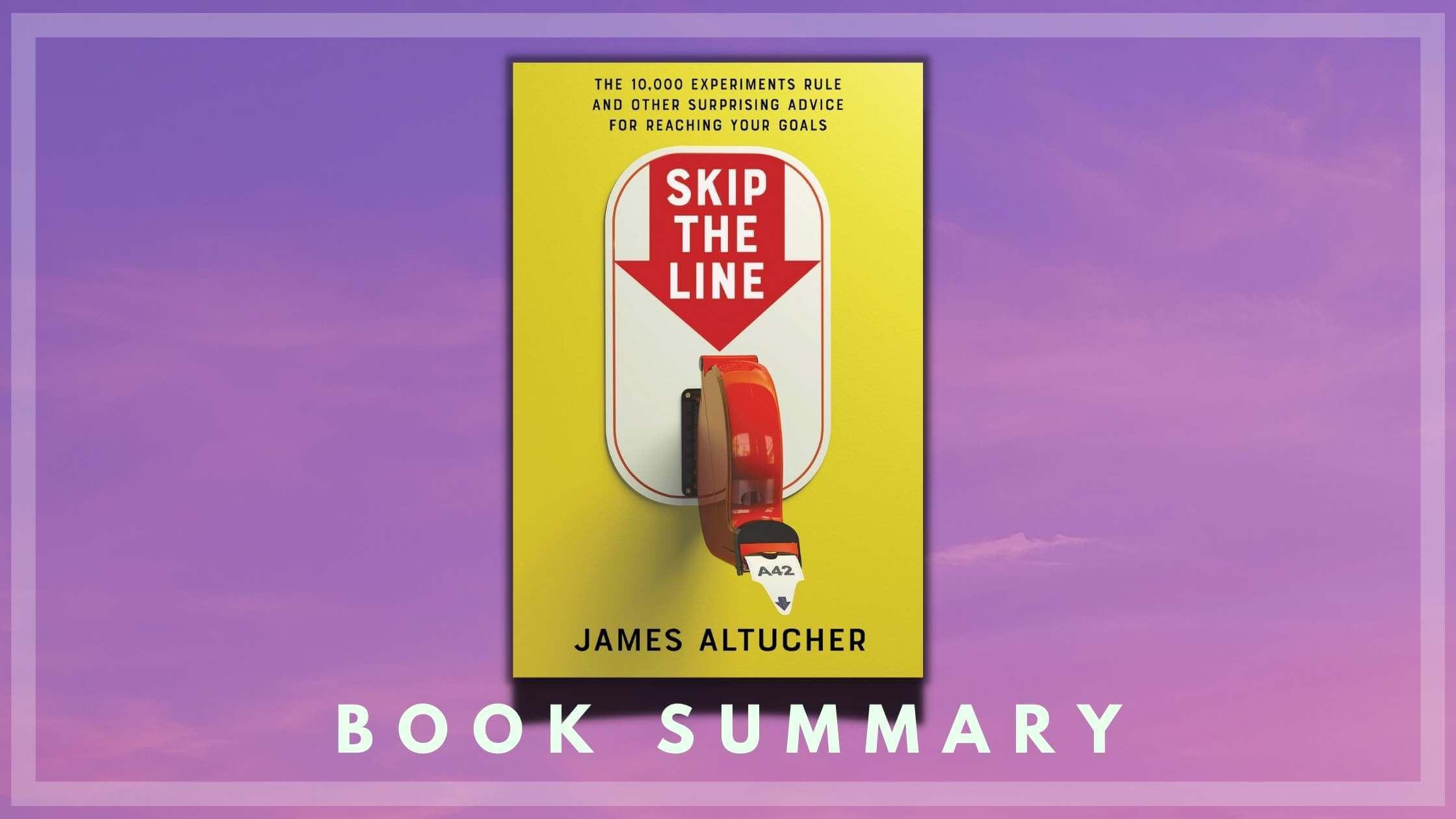 Skip the Line Book summary,