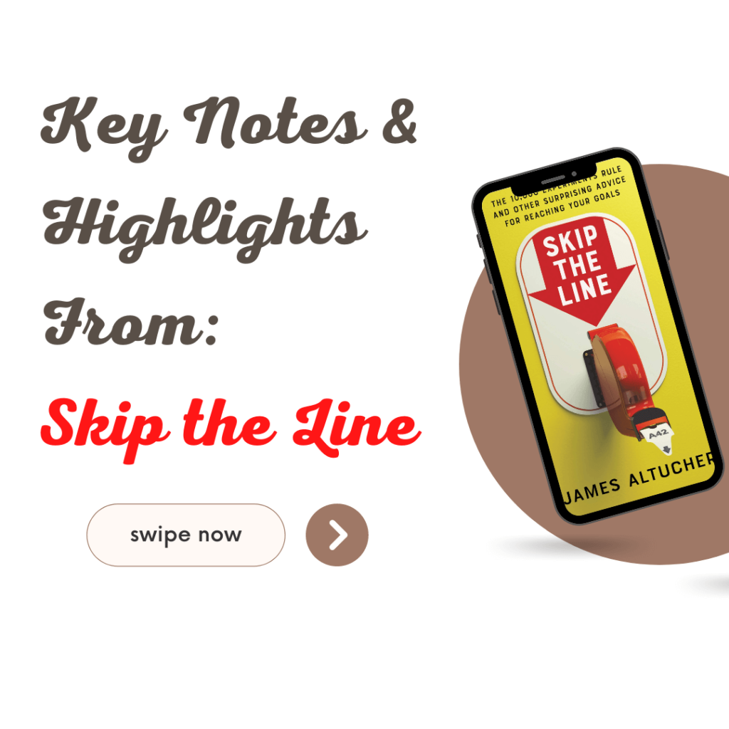 Key Notes and Highlights from Skip the line book by James altucher