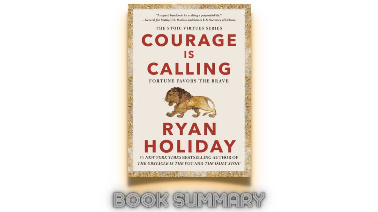 Courage is calling by ryan holiday book Summary