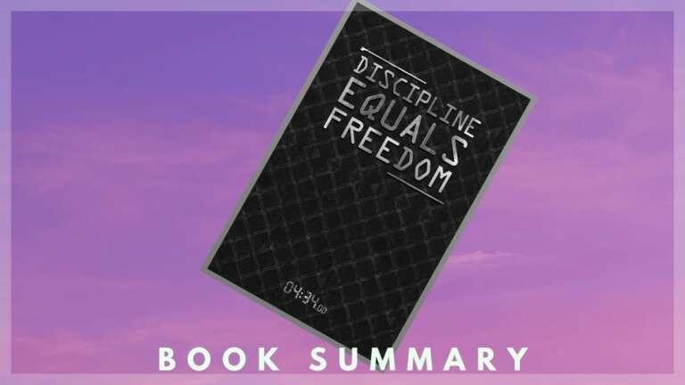 Discipline Equals freedom book summary