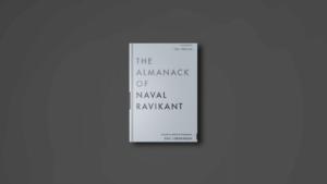 The almanack of Naval Ravikant book summary
